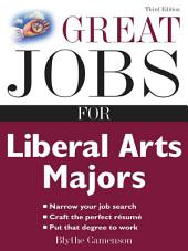 Great Jobs for Liberal Arts Majors: Edition 3