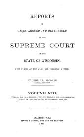 Wisconsin Reports: Cases Determined in the Supreme Court of Wisconsin, Volume 13