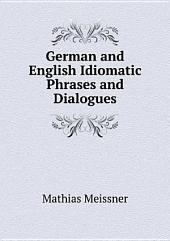 German and English Idiomatic Phrases and Dialogues