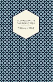 The Water of the Wondrous Isles (1897)