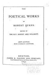 The Poetical Works of Robert Burns: Volume 1