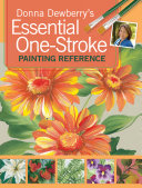 Donna Dewberry s Essential One Stroke Painting Reference PDF