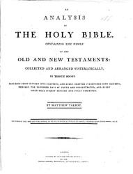 An Analysis Of The Holy Bible Collected And Arranged Systematically In Thirty Books By Matthew Talbot Book PDF