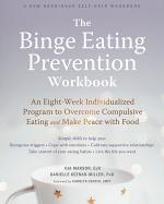The Binge Eating Prevention Workbook