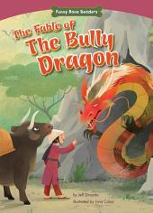 The Fable of the Bully Dragon: Facing Your Fears