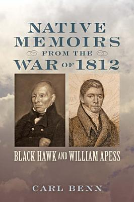 Native Memoirs from the War of 1812 PDF