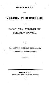 Geschichte der neuern Philosophie von Bacon von Verulam bis Benedict Spinoza