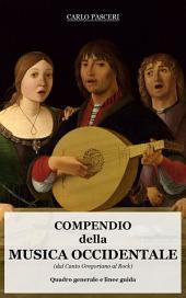 Compendio della Musica Occidentale: Dal Canto Gregoriano al Rock