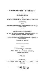 Cambrensis Eversus, Seu Potius Historica Fides in Rebus Hibernicis Giraldo Cambrensi Abrogata ... Ed. with Transl. by Matthew Kelly: Volume 3