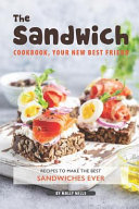 The Sandwich Cookbook  Your New Best Friend