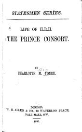 Life of H.R.H. the Prince Consort