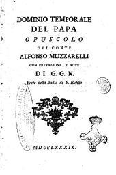 Dominio temporale del papa opuscolo del conte Alfonso Muzzarelli con prefazione, e note di G.G.N. prete della Badia di S. Rufillo