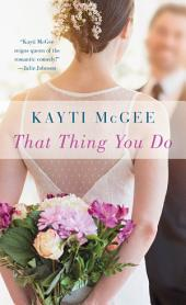 That Thing You Do: A Novel