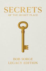 Secrets of the Secret Place Legacy Edition Book