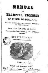 Manual de práctica forense en forma de diálogo, con el correspondiente formulario de pedimentos