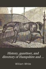 History  gazetteer  and directory of Hampshire and the Isle of Wight PDF
