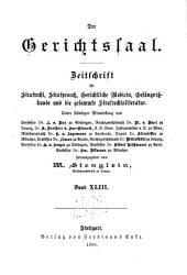Der Gerichtssaal: Zeitschrift für Zivil- und Militär-Strafrecht und Strafprozessrecht sowie die ergänzenden Disziplinen, Band 43