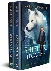 Shifter Legacies Series: Books 1-2