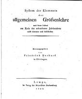 System der elemente der allgemeinen grössenlehre nach ihrem zustand am ende des achtzehnsten jahrhunderts nebst literatur und geschichte