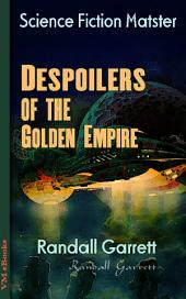Despoilers of the Golden Empire: Science Fiction Matster