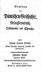 Samlung zur Dänischen Geschichte, Münzkenntniß, Oekonomie und Sprache: Band 2,Ausgabe 2