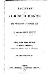 Lectures on Jurisprudence: Or, The Philosophy of Positive Law, Volume 2