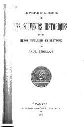 Le peuple et l'histoire: Les souvenirs historiques et les héros populaires en Bretagne