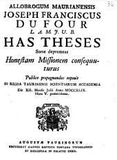 Allobrogum Maurianensis Joseph Franciscus Dufour L.A.M.J.U.B. has theses sorte depromtas honestam missionem consequuturus publice propugnandas exponit in Regia Taurinensi Scientiarum Accademia die 12. mensis Julii anno 1749. hora 5. pomeridiana