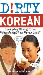 Dirty Korean: Everyday Slang from