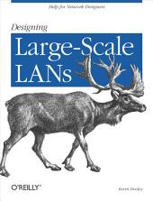 Designing Large Scale Lans: Help for Network Designers