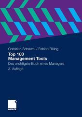 Top 100 Management Tools: Das wichtigste Buch eines Managers, Ausgabe 3