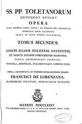 SS. PP. Toletanorum quotquot extant Opera: nunc primum simul edita ... : tomus secundus