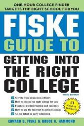 The Fiske Guide to Getting into the Right College: Edition 3