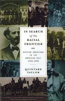 In Search of the Racial Frontier  African Americans in the American West 1528 1990 PDF