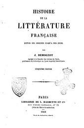 Histoire de la littérature française depuis ses origines jusqu'a nos jours par J. Demogeot
