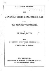 Dr. Watts's Historical Catechisms, with alterations. Originally edited by Joseph Priestley ... A new edition