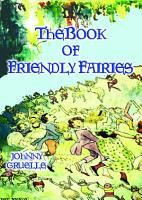 THE BOOK OF FRIENDLY FAIRIES   15 Magical Fantasy and Fairy stories for children PDF