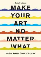Make Your Art No Matter What PDF