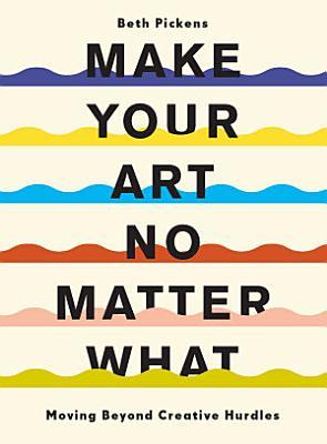 Make Your Art No Matter What