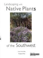 Landscaping with Native Plants of the Southwest PDF