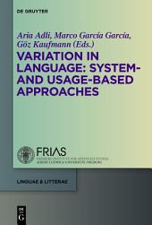 Variation in Language: System- and Usage-based Approaches