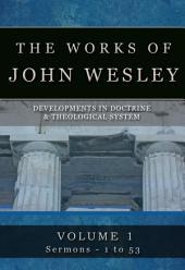 The Works of John Wesley, Volume 1: Sermons 1-53