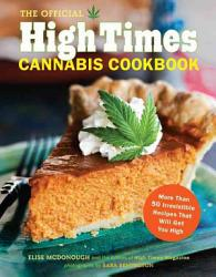 The Official High Times Cannabis Cookbook Book PDF