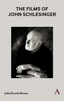 The Films of John Schlesinger PDF