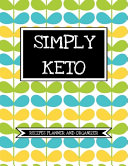 Simply Keto  Recipes Planner And Organizer
