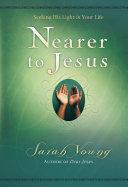 Nearer to Jesus (Dear Jesus/Jesus Calling)