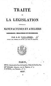 Traité de la Législation concernant les manufactures et ateliers dangereux, etc