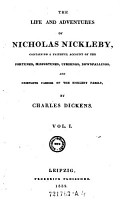 The Life And Adventures Of Nicholas Nickleby  Containing A Faithful Account Of The Fortunes  Misfortunes  Uprisings  Downfallings  And Complete Career Of The Nickleby Family   Vol  I PDF