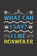 What Can I Say  I Like Boxweiler