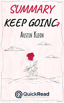 Summary of  Keep Going  by Austin Kleon   Free book by QuickRead com